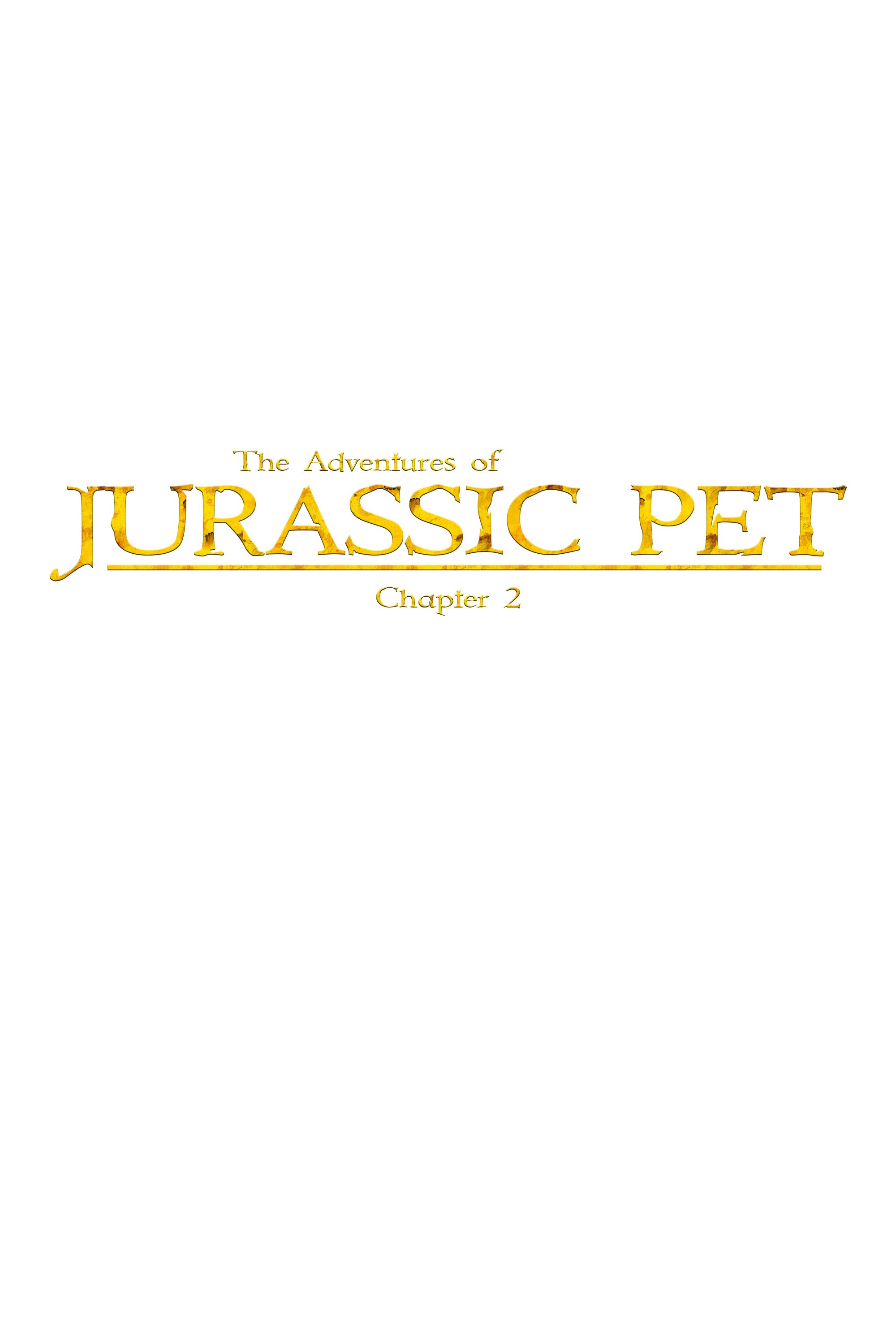 The Adventures of Jurassic Pet : Chapter 2
