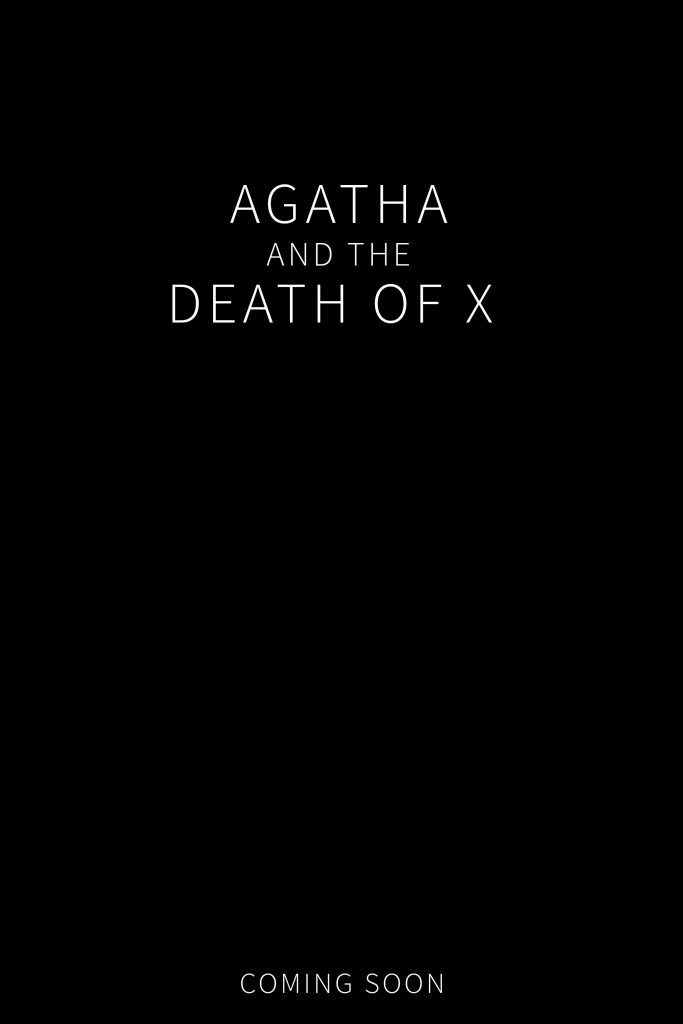AGATHA AND THE DEATH OF X