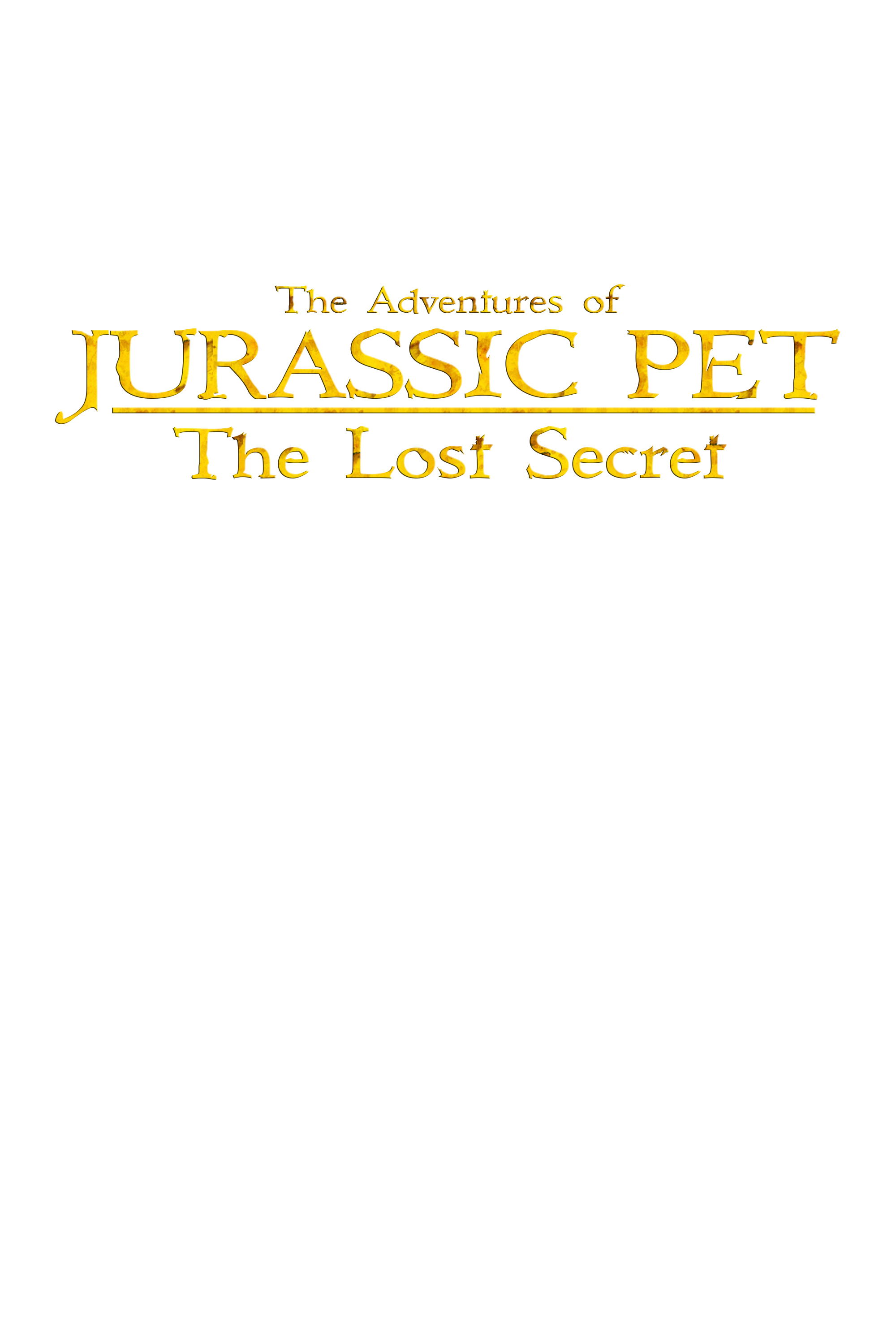 The Adventures of Jurassic Pet : The Lost Secret